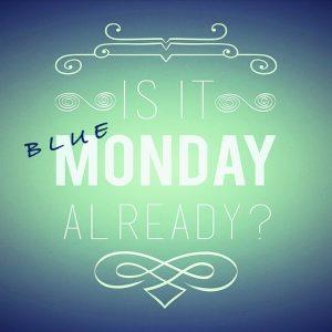 Blue Monday? No, grazie... mi basta un comune lunedì!